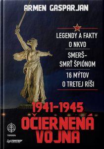 1941 – 1945. OČIERNENÁ VOJNA