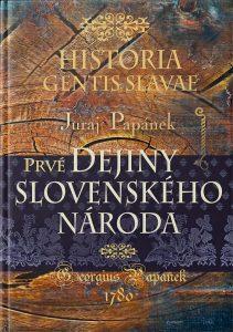 HISTORIA GENTIS SLAVAE Prvé dejiny slovenského národa