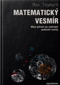 Matematický vesmír Moje pátrání po nejhlubší podstatě reality